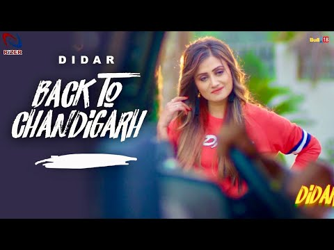 Back to Chandigarh (Official Video)|Didar Ft. Jaggi Kharoud| Rizer Music | Latest Punjabi Songs 2018