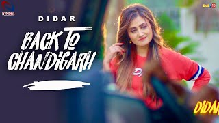 Back to Chandigarh (Official Video) Didar feat Jaggi Kharoud | New Punjabi Songs 2018