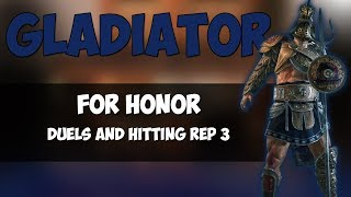 DUELS WITH GLADIATOR | REP 3 | FOR HONOR GAMEPLAY! [PC]