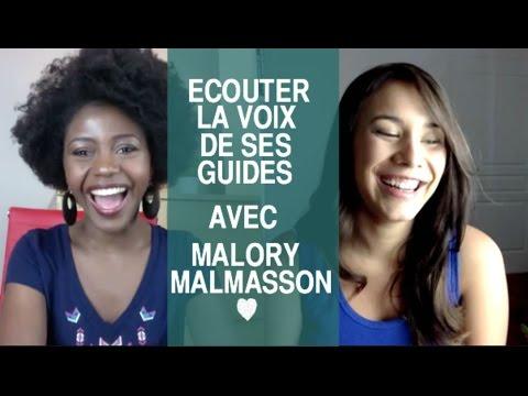 Ecouter la Voix de ses Guides Spirituels avec Malory Malmasson