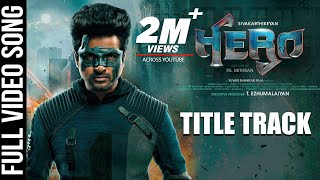 Hero Title Track Video Song | Hero Tamil Movie | Sivakarthikeyan | Yuvan Shankar Raja | Arjun Sarja