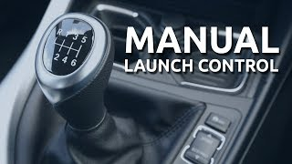 how to launch a car with a manual transmission manual launch control