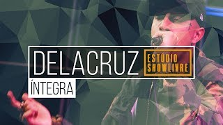 Delacruz no Estúdio Showlivre 2018 Apresentação ao vivo completa