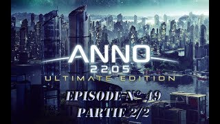 Gameplay - FR - ANNO 2205 par Néo 2.0 - Episode 49 Partie 2-2