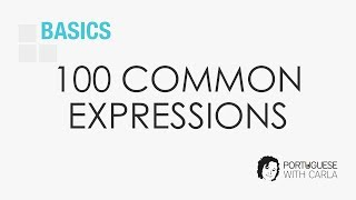 100 Common Expressions in European Portuguese