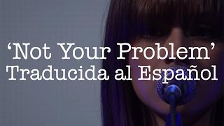 Gabrielle Aplin - Not Your Problem (Subtitulado al Español)