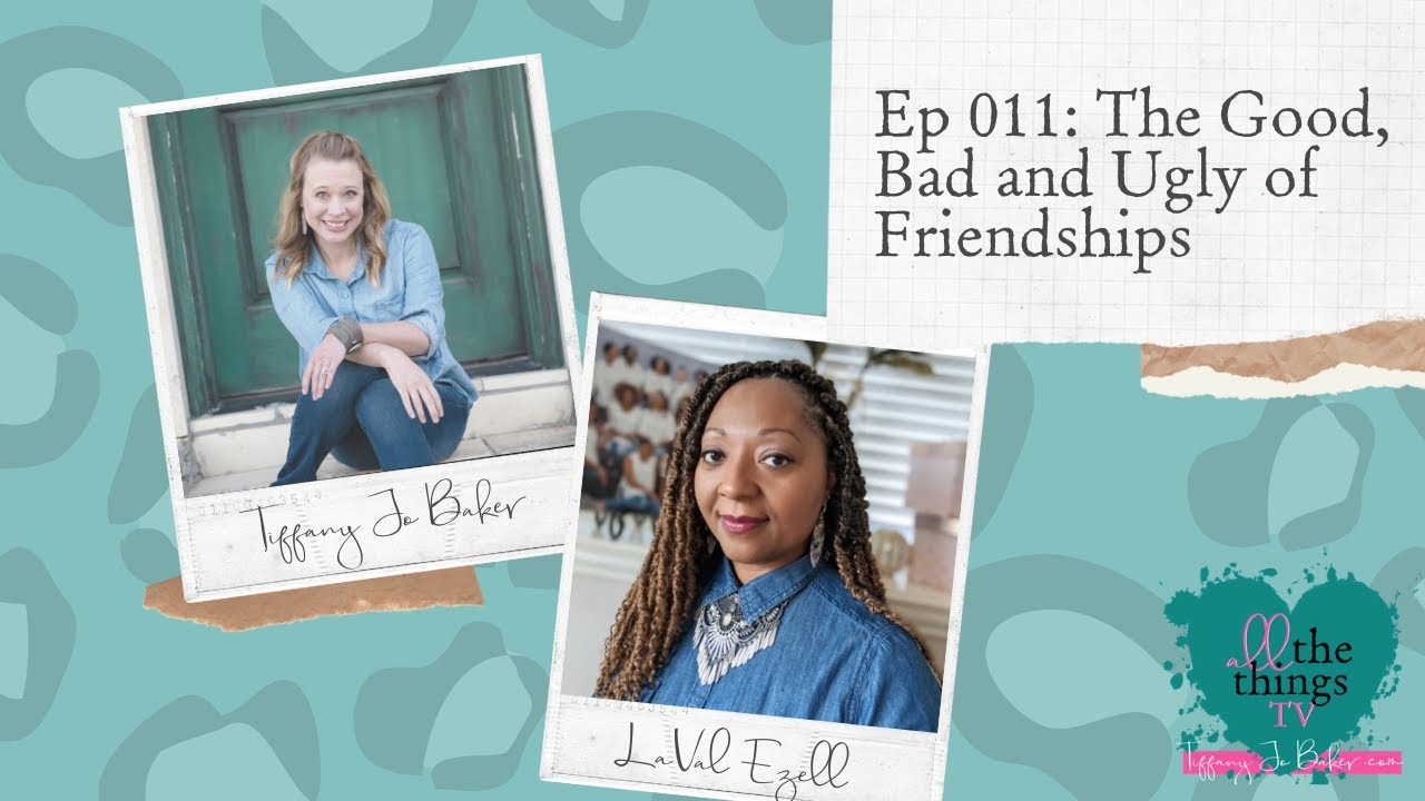 011 The Good, Bad and Ugly of Friendships with Laval Ezell