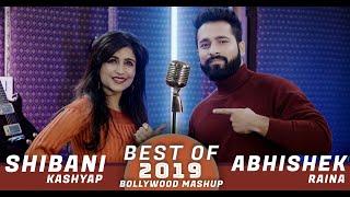 Best Of 2019 Bollywood Songs Mashup | Shibani Kashyap | Abhishek Raina | Bollywood Songs Medley