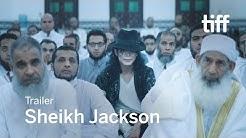 SHEIKH JACKSON Trailer | TIFF 2017