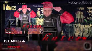 RIP HATER-DITHAN cash