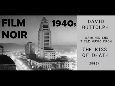 David Buttolph: music from The Kiss of Death (1947)