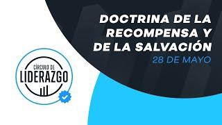 La doctrina de la recompensa y de la salvación. | Círculo de Liderazgo | Gonzalo Chamorro