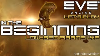 Let's Play EVE Online: Low Sec Pirate Life // PVP GAMEPLAY //