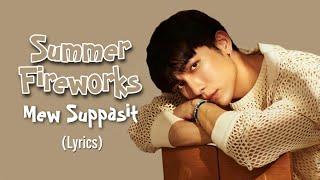 Summer Fireworks - Mew Suppasit [Lyrics]