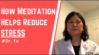 Covid-19 Prescription : Meditation for Stress - Dr. Yu talks about How Meditation Helps with Stress.