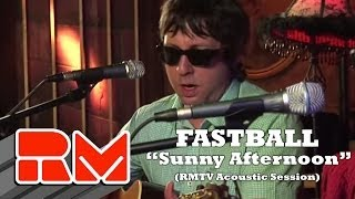 "Fastball - ""Sunny Afternoon"" (RMTV Official)"