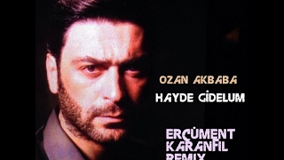 Ozan Akbaba - Hayde Gidelum (Ercüment Karanfil Remix)