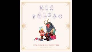 Klô Pelgag - Le soleil incontinent