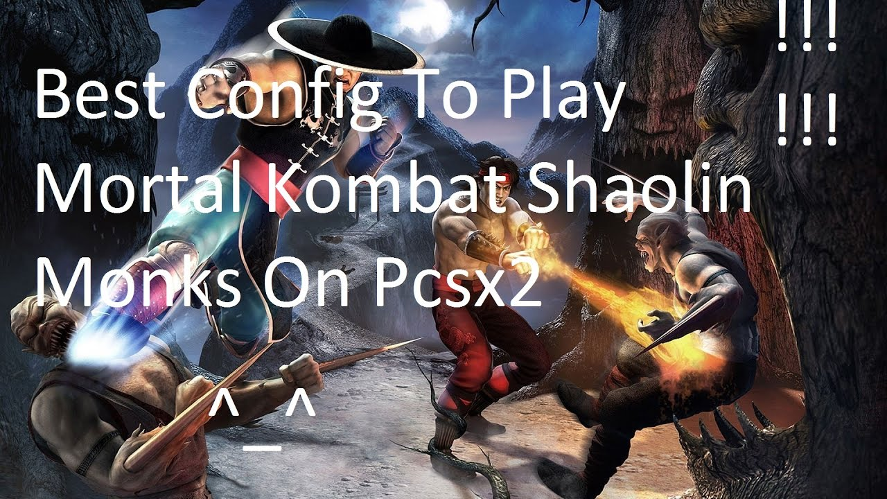 Best Config To Play Mortal kombat Shaolin Monks On Pcsx2