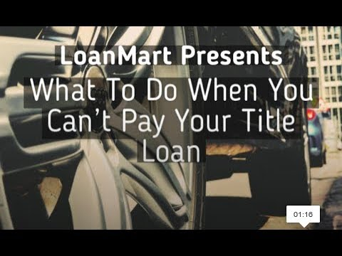 What To Do When You Can't Pay Your Title Loan