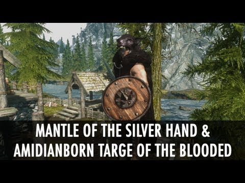 Skyrim Mod: Mantle of the Silver Hand & aMidianBorn Targe of the Blooded