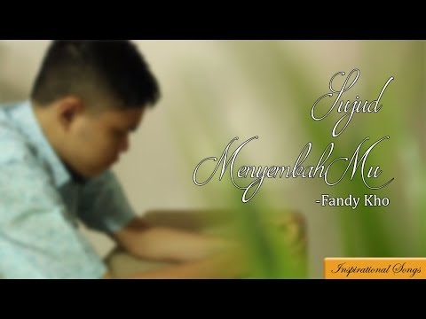 Fandy Kho - Sujud MenyembahMu