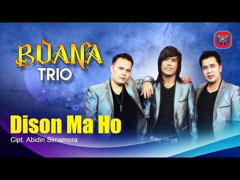 Buana Trio - Dison Ma Ho [Lagu Batak Official Music Video]