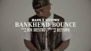 MANN - BankHead Bounce ft HitTown (Official Music Video)