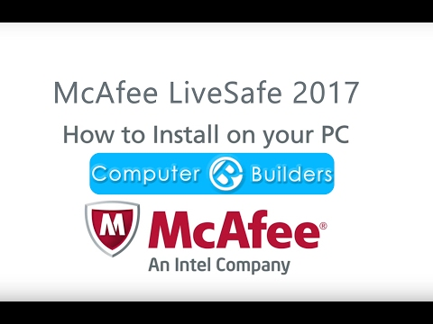 How to Install McAfee LiveSafe 2017