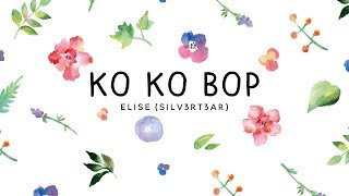 Video (Acoustic English Cover) EXO - Ko Ko Bop | Elise (Silv3rT3ar) download MP3, 3GP, MP4, WEBM, AVI, FLV Juni 2018