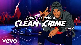 Tommy Lee Sparta - Clean Crime (Official Lyric Video)