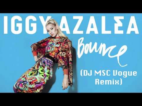 Iggy Azalea- Bounce (DJ MSC Vogue Remix) *FREE DOWNLOAD*