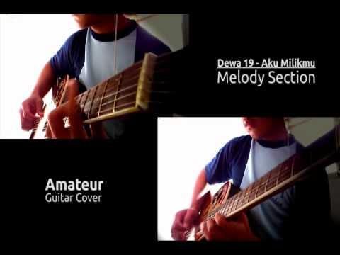 Dewa 19 - Aku Milikmu Cover (Melody Section)