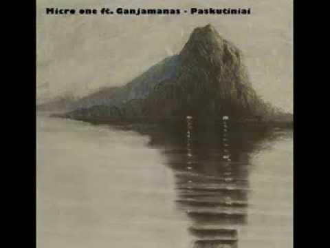Micro One ft. Ganjamanas - Paskutiniai
