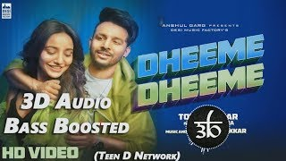 Dheeme Dheeme  | 3D Audio | Bass Boosted | Tony Kakkar | 8D Audio | Teen D Network | Outro That Look