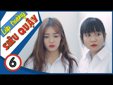 Lớp Trưởng Siêu Quậy | Nữ Quái Học Đường - Tập 6 - Phim Học Đường | Phim Cấp 3 - SVM TV