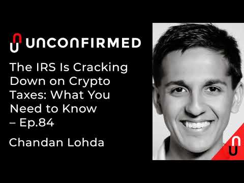 The IRS Is Cracking Down On Crypto Taxes: What You Need To Know - Ep.84