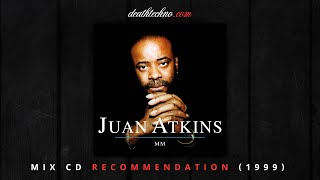 DT:Recommends | Juan Atkins - MM (1999) Mix CD