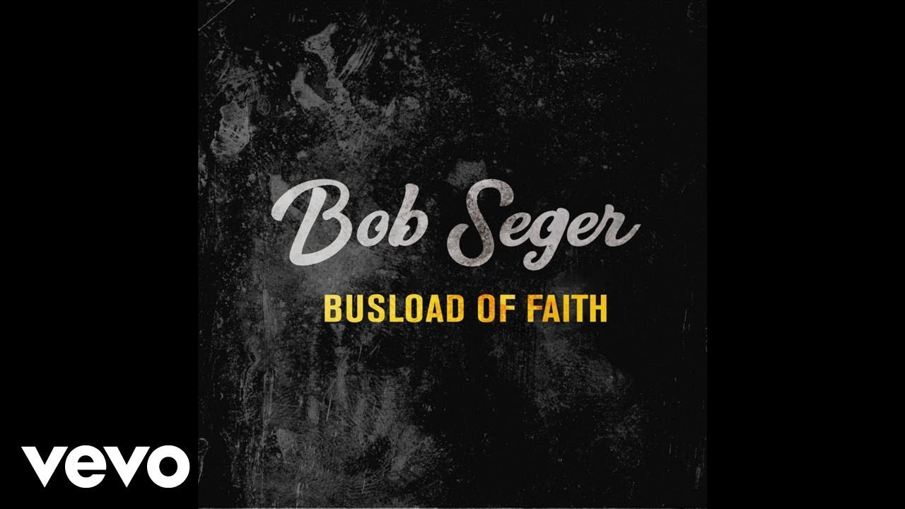 Download Bob Seger - Busload of Faith (Audio)