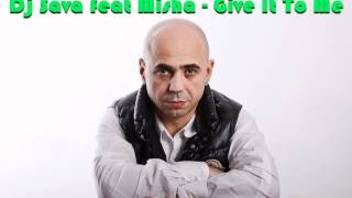 Dj Sava feat Misha - Give It To Me (Radio Edit)