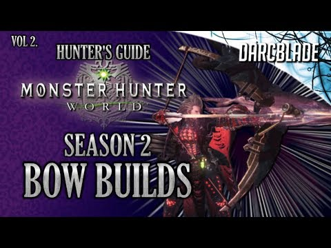 Even More Amazing Bow Builds : MHW Build Series : Season 2 - Pre-Iceborne
