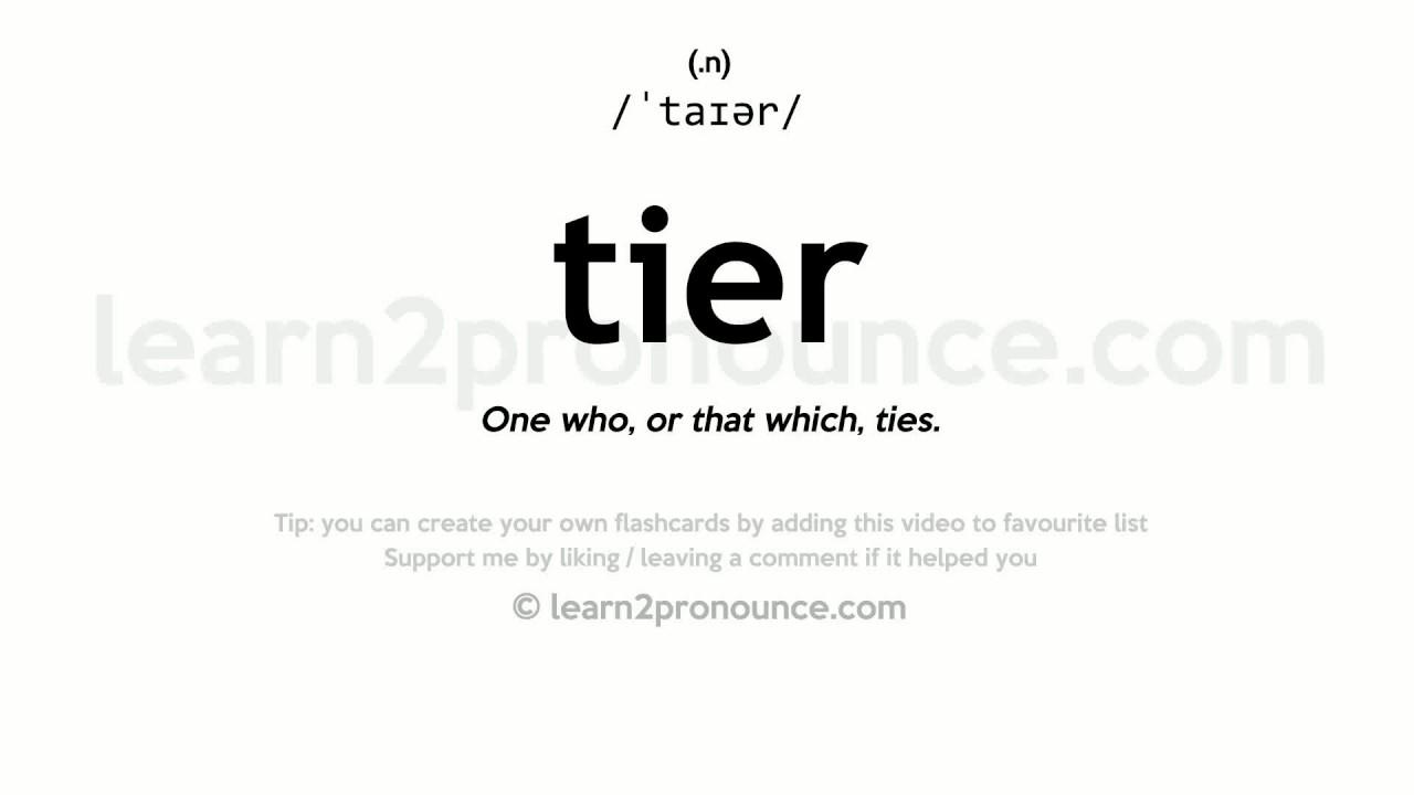 Tier pronunciation and definition