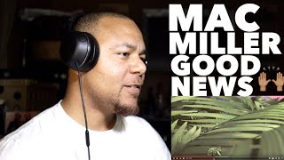 MAC MILLER - GOOD NEWS | FIRST REACTION!!