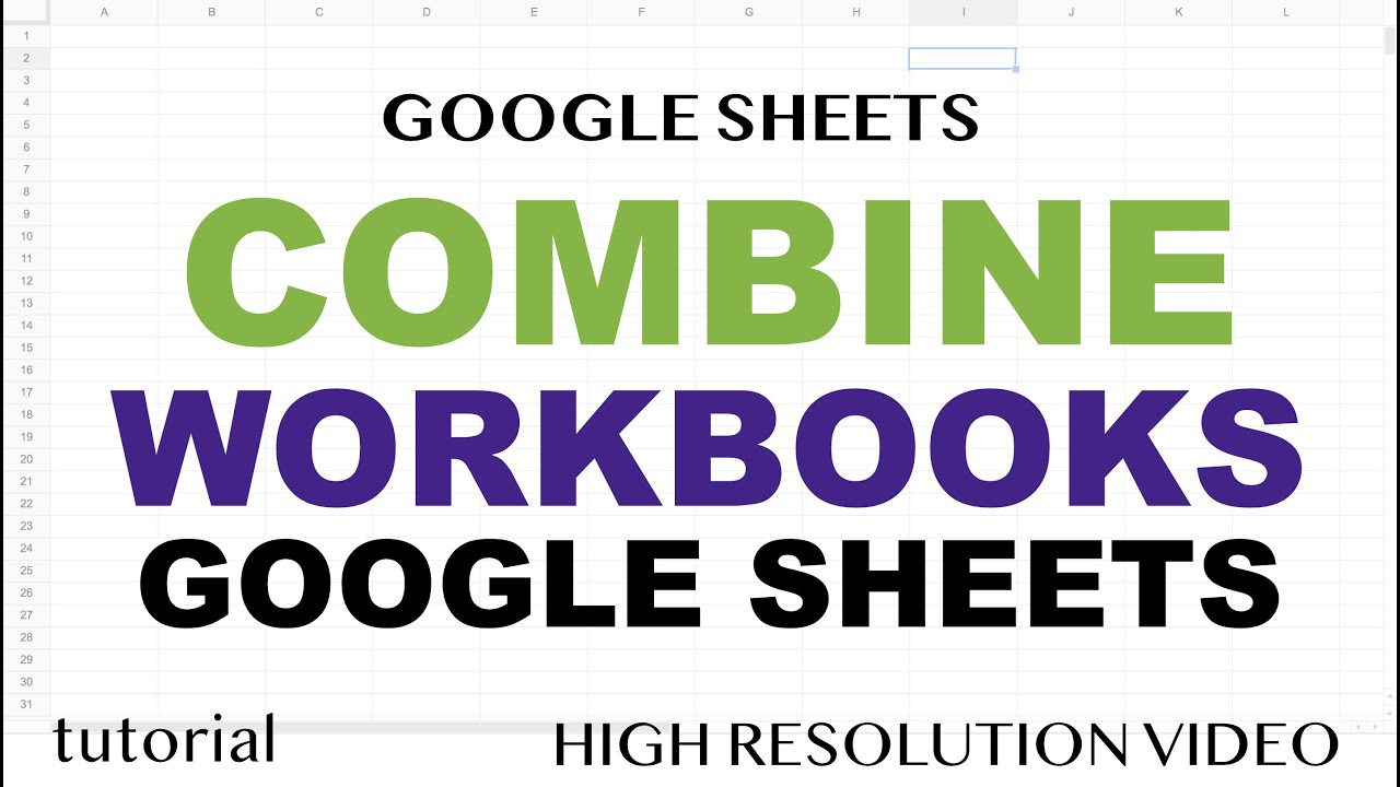 Combine Multiple Google Sheets (Workbooks) to Master Data File