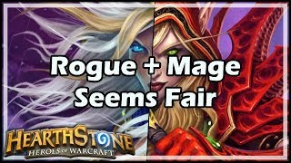 [Hearthstone] Rogue + Mage Seems Fair