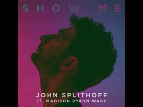 John Splithoff - Show Me feat. Madison Ryann Ward (Official Audio)