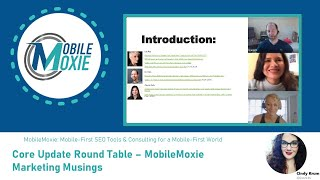 Google May 4th Core Update - MobileMoxie Round Table - Guests: Dr. Pete, Lily Ray & Aleyda Solis