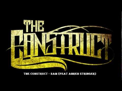 THE CSTRUCT  2AM Featuring Ahren Stringer NEW EP SG 2012