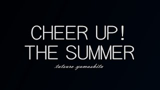 CHEER UP! THE SUMMER/山下達郎(ドラマ「営業部長 吉良奈津子」主題歌...
