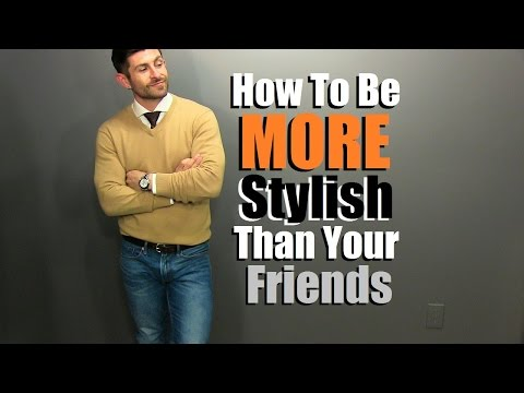 How To Be MORE Stylish Than Your Friends | 5 Tips To Be More Stylish